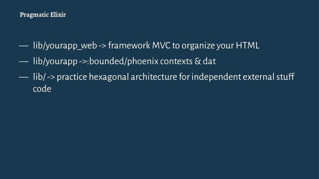 Pragmatic Elixir — lib/yourapp_web -> framework...