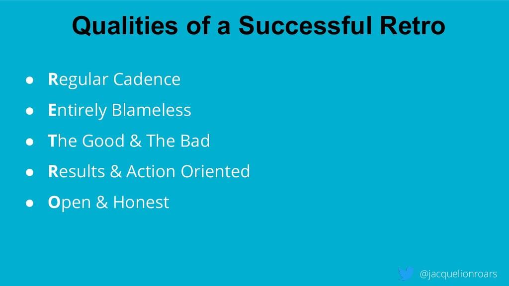 Qualities of a Successful Retro @jacquelionroar...