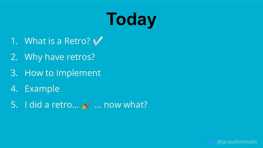 Today @jacquelionroars 1. What is a Retro? ✅ 2....