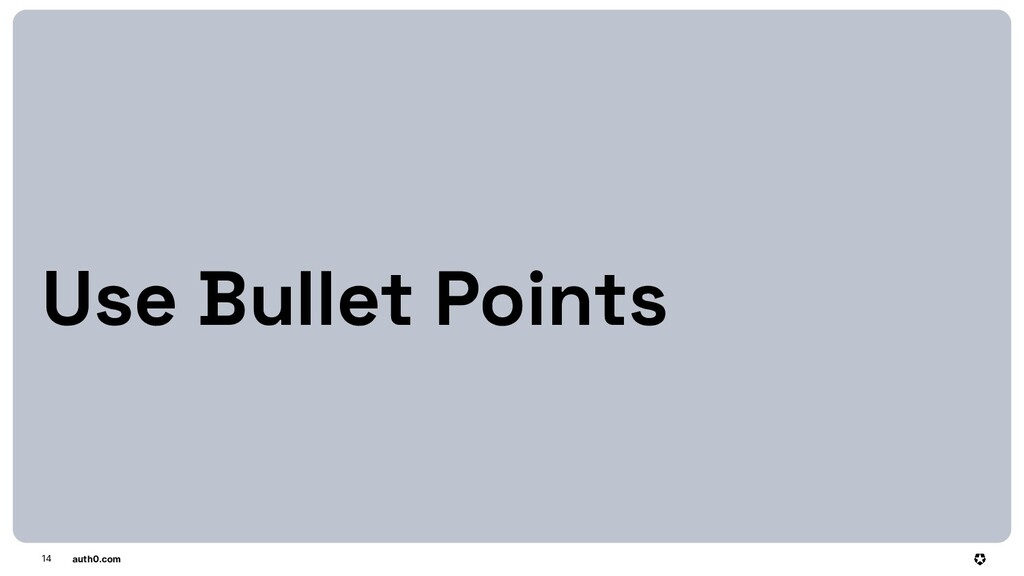 auth0.com 14 Use Bullet Points