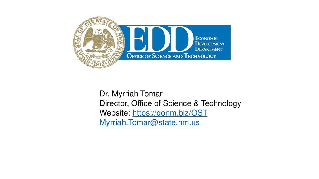 Dr. Myrriah Tomar Director, Office of Science &...