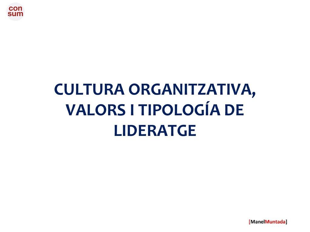 CULTURA ORGANITZATIVA, VALORS I TIPOLOGÍA DE LI...