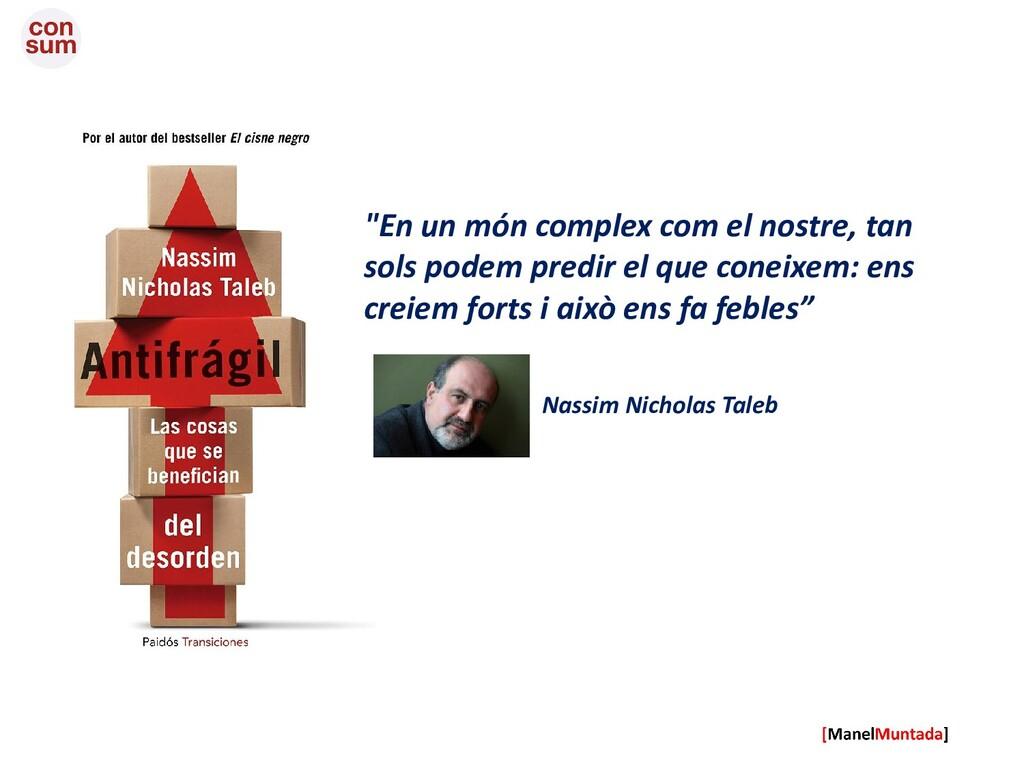 """Nassim Nicholas Taleb """"En un món complex com el..."""