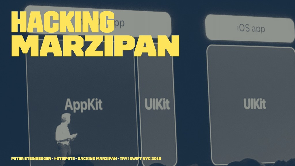 Hacking Marzipan Peter Steinberger - @steipete ...