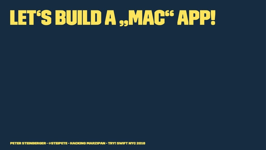 "Let's build a ""Mac"" app! Peter Steinberger - @s..."