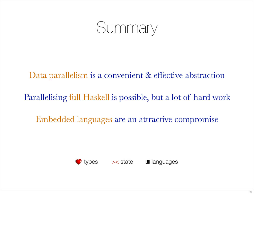 Summary Data parallelism is a convenient & effe...