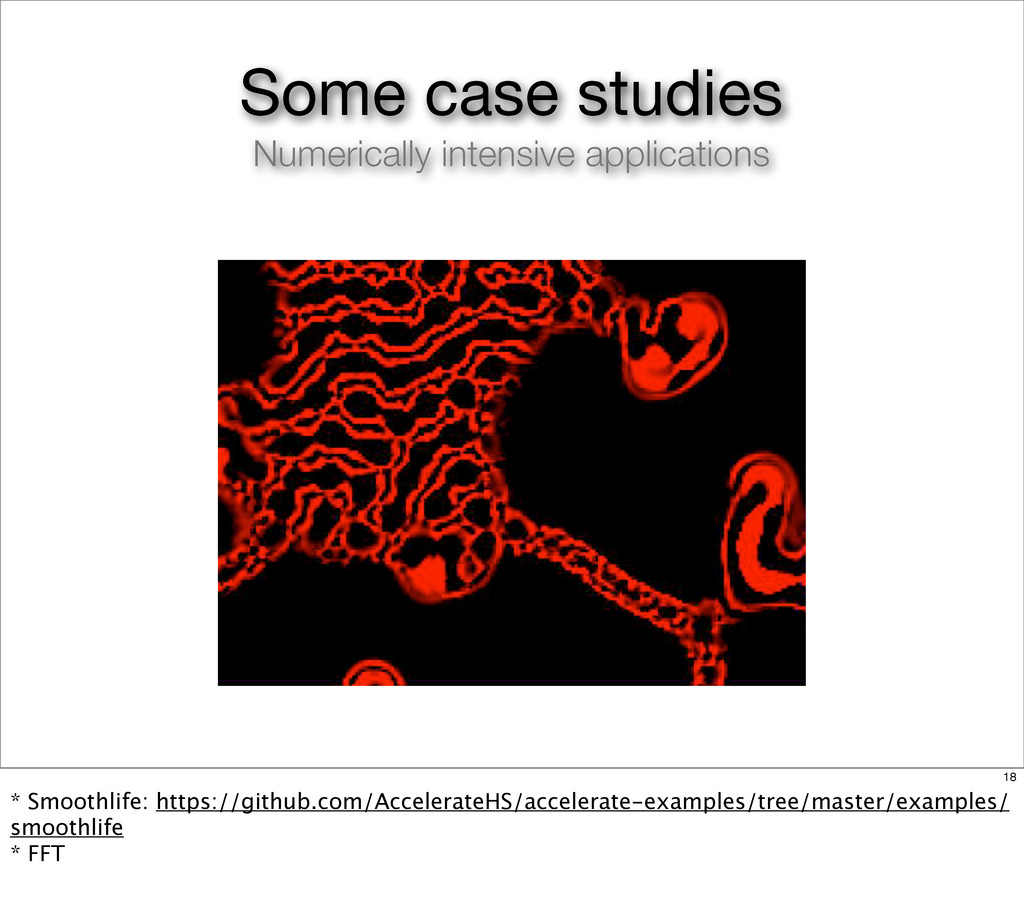 Some case studies Numerically intensive applica...