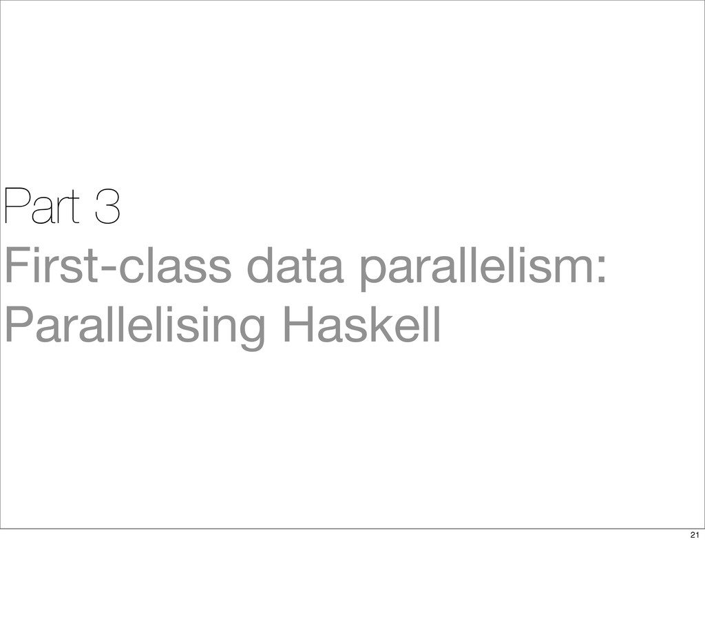 Part 3 First-class data parallelism: Parallelis...
