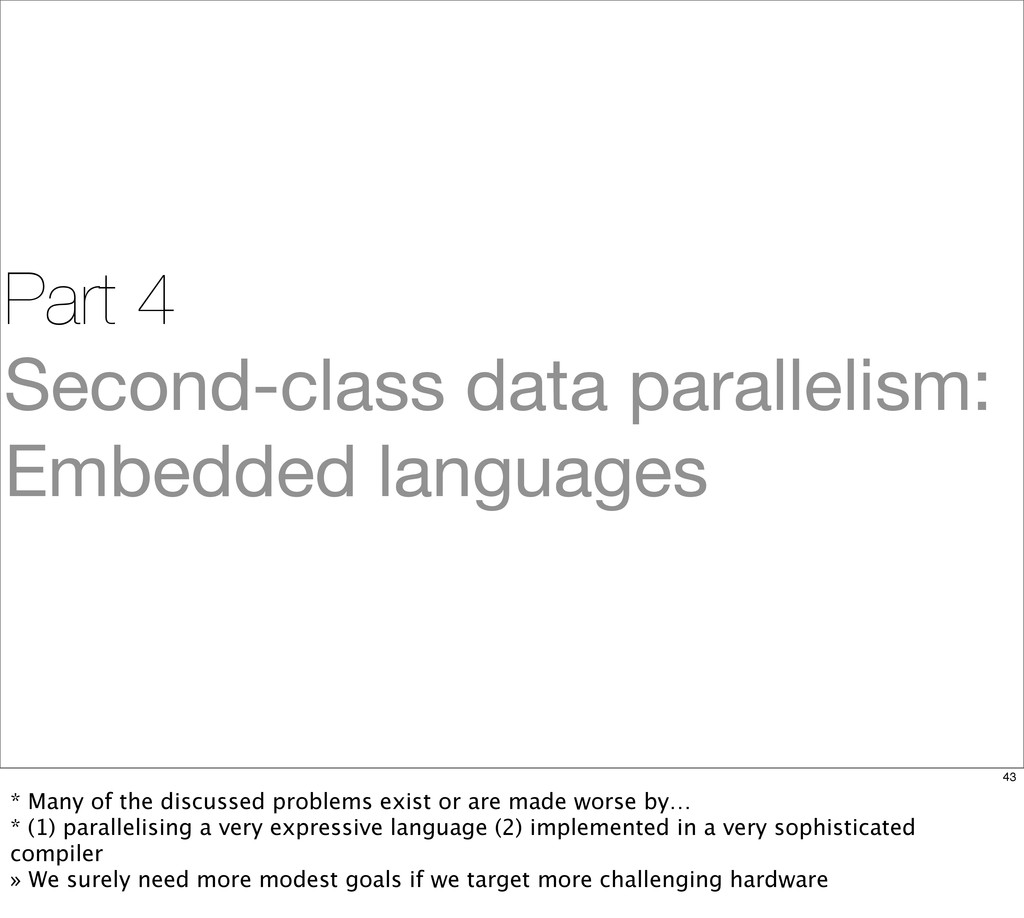 Part 4 Second-class data parallelism: Embedded ...