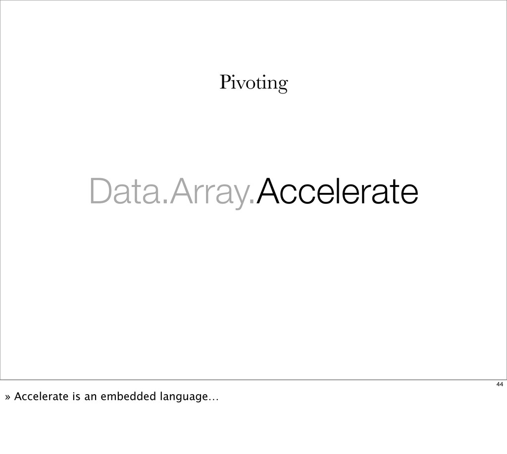 Data.Array.Accelerate Pivoting 44 » Accelerate ...