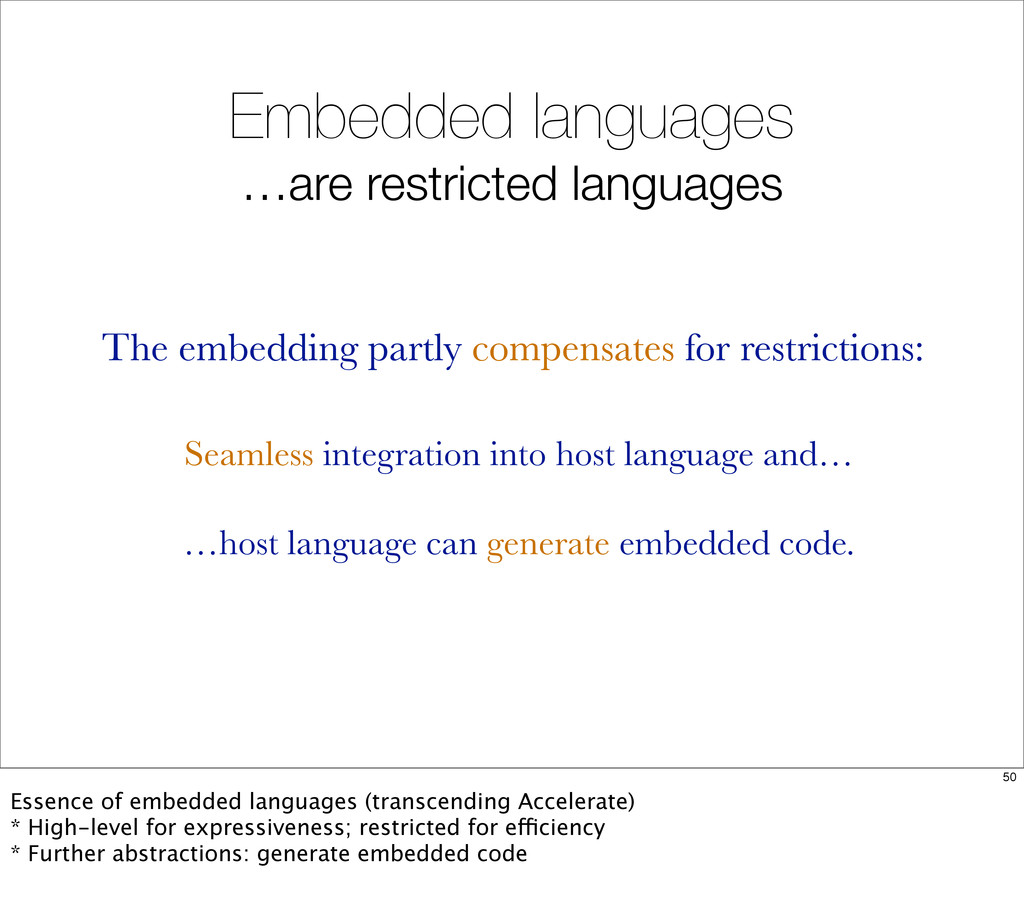 Embedded languages …are restricted languages Se...