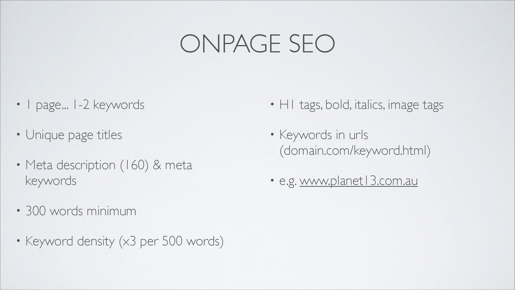 ONPAGE SEO • 1 page... 1-2 keywords • Unique pa...
