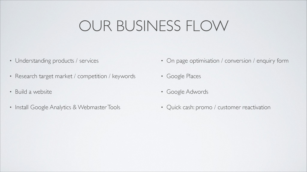 OUR BUSINESS FLOW • Understanding products / se...