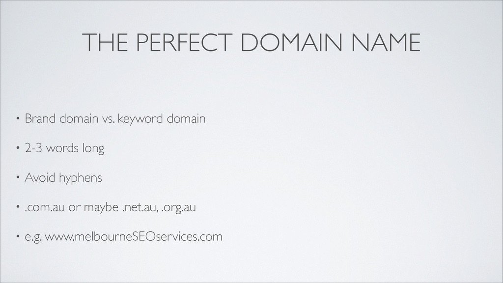 THE PERFECT DOMAIN NAME • Brand domain vs. keyw...