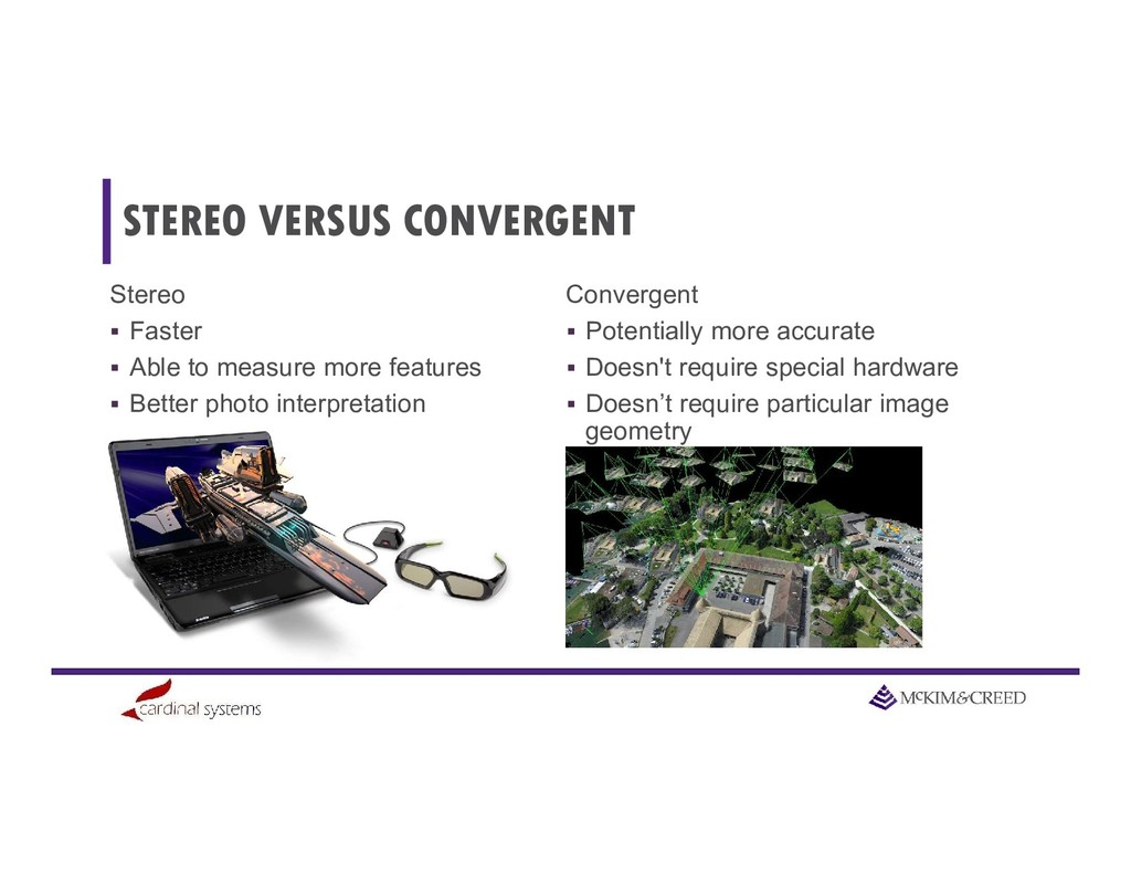 STEREO VERSUS CONVERGENT Stereo  Faster  Able...