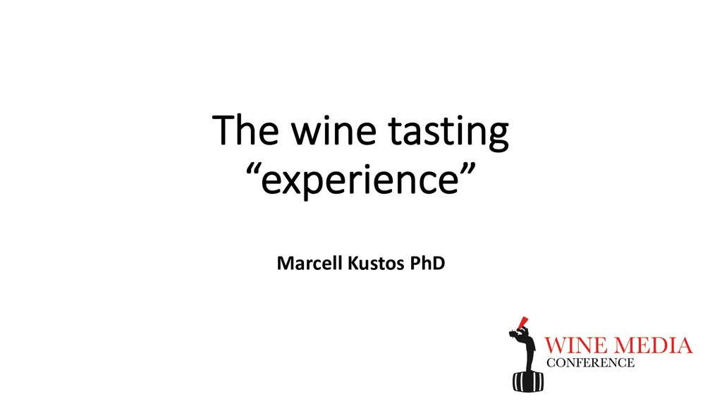 "The wine tasting ""experience"" Marcell Kustos PhD"