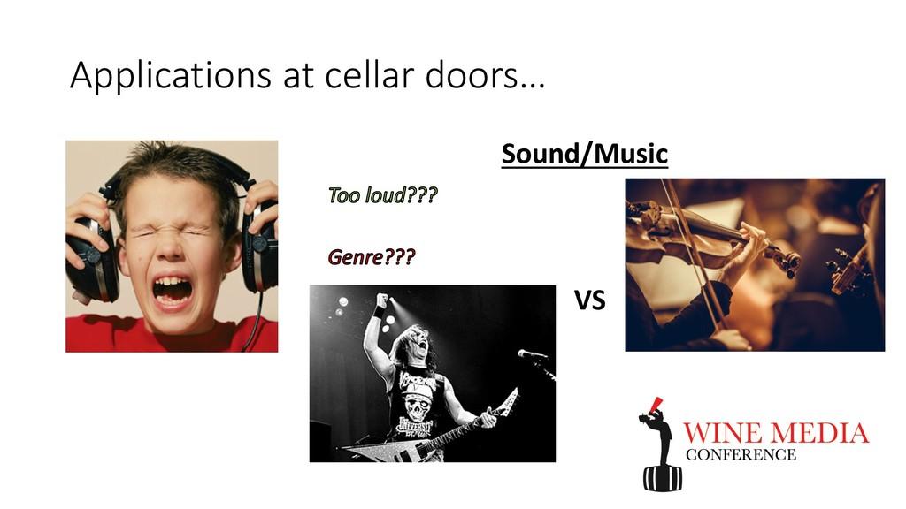 Applications at cellar doors… Sound/Music VS