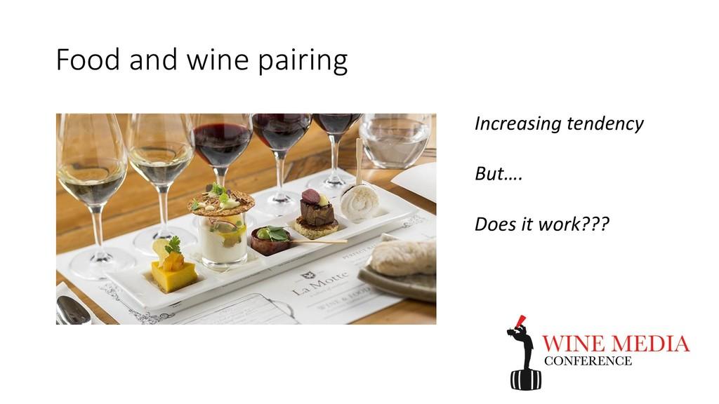 Food and wine pairing Increasing tendency But…....