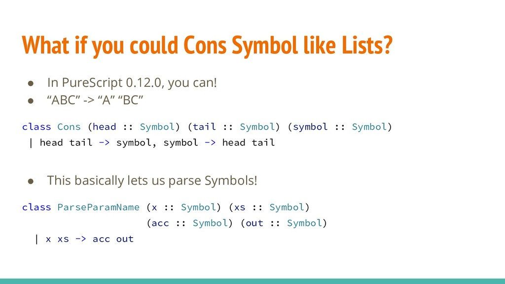 What if you could Cons Symbol like Lists? ● In ...