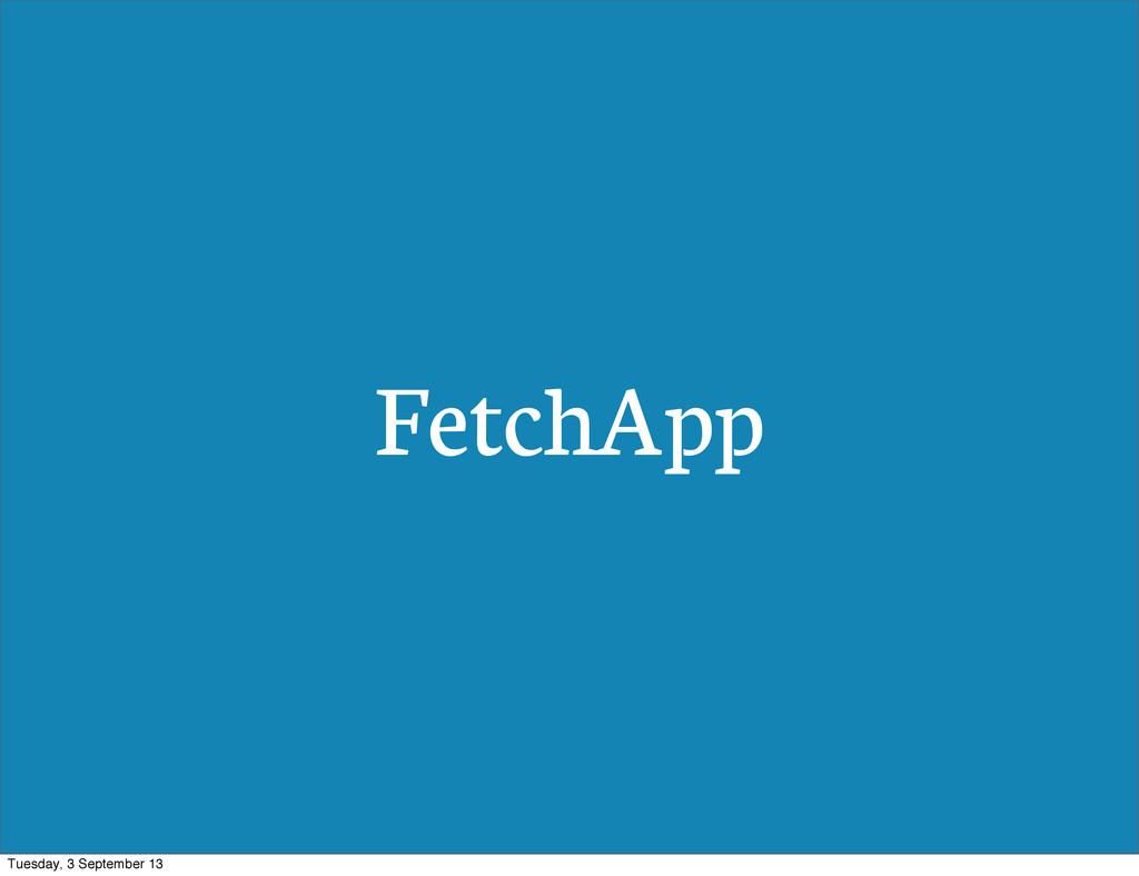 FetchApp Tuesday, 3 September 13
