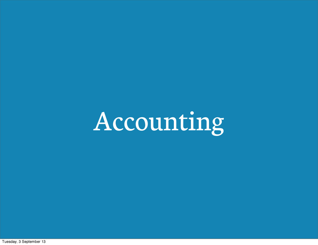 Accounting Tuesday, 3 September 13