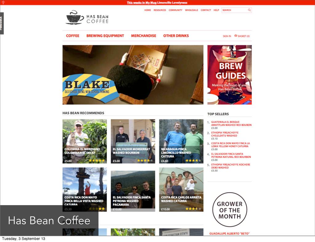 Has Bean Coffee Tuesday, 3 September 13