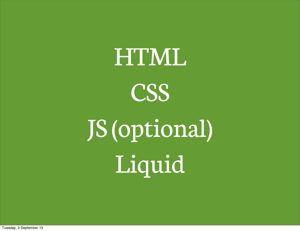 HTML CSS JS (optional) Liquid Tuesday, 3 Septem...