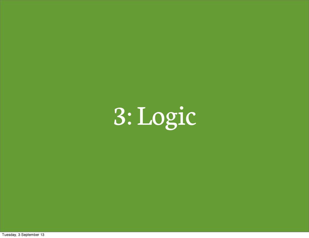 3: Logic Tuesday, 3 September 13