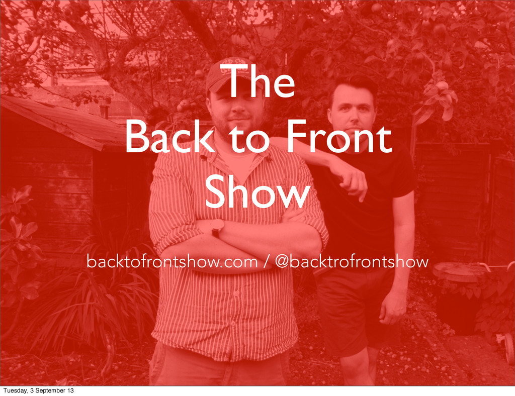 The Back to Front Show backtofrontshow.com / @b...
