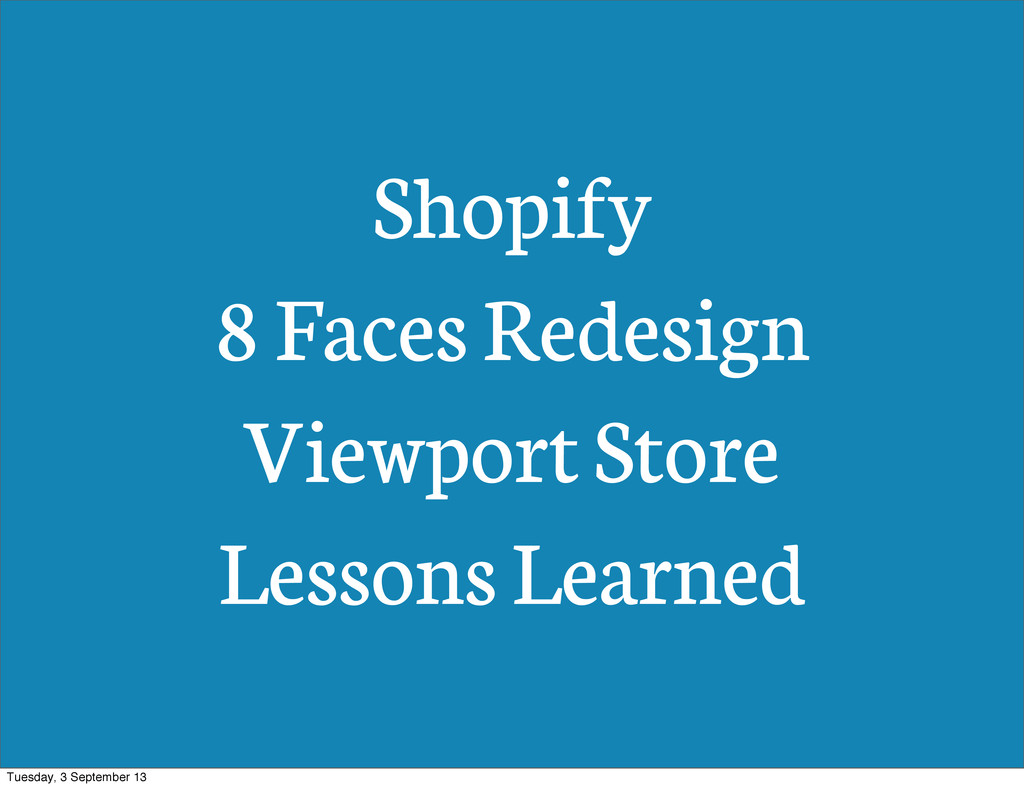 Shopify 8 Faces Redesign Viewport Store Lessons...