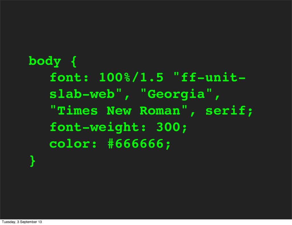 """body { font: 100%/1.5 """"ff-unit- slab-web"""", """"Geo..."""