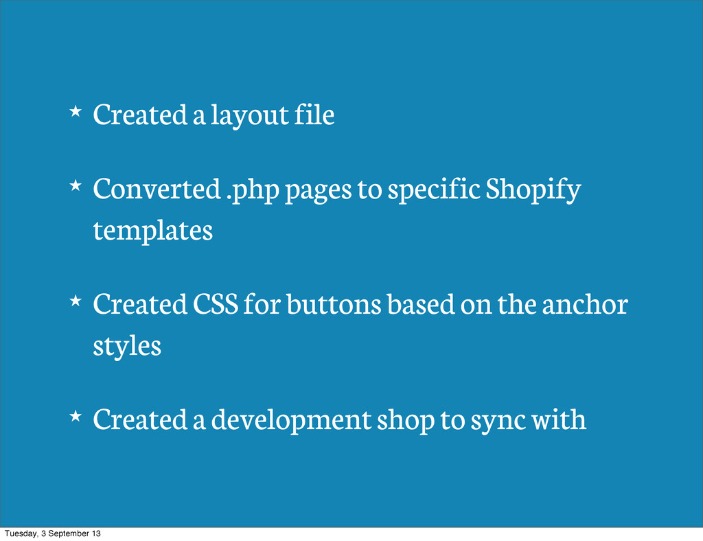 ★ Created a layout file ★ Converted .php pages ...