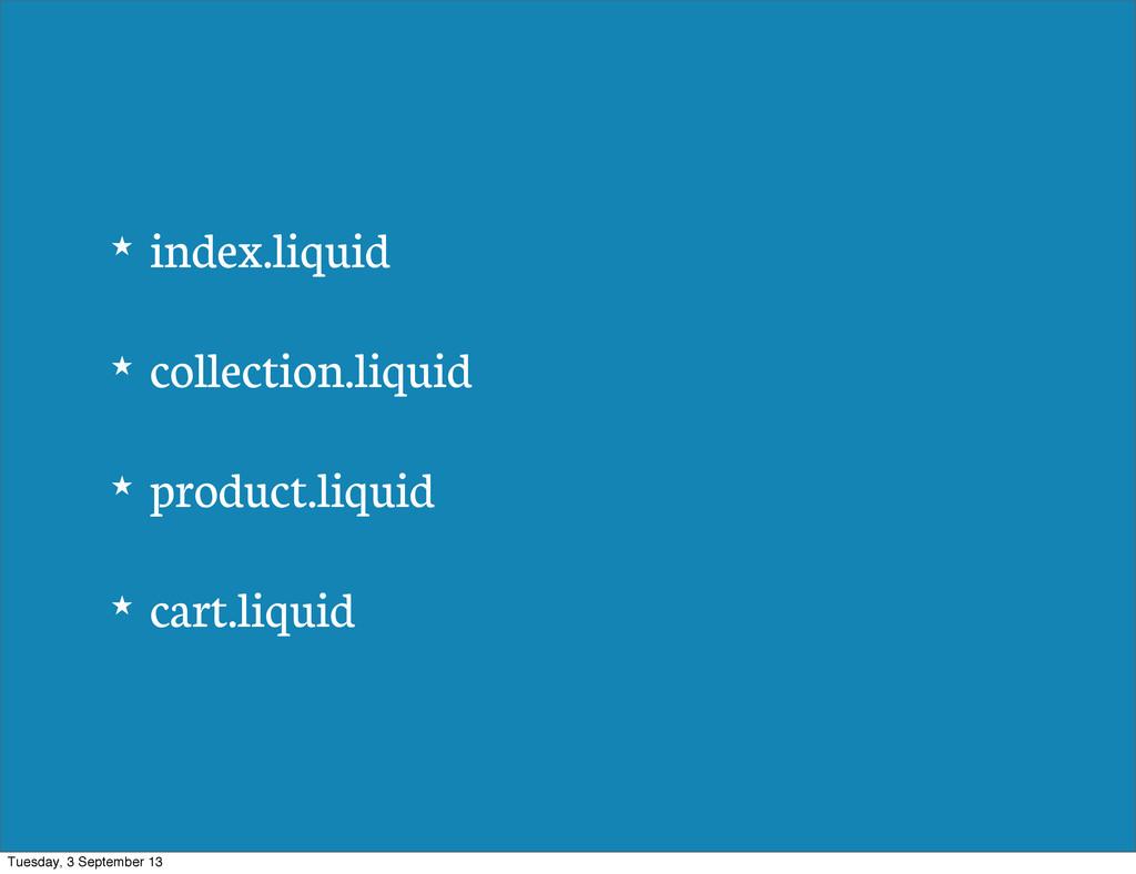 ★ index.liquid ★ collection.liquid ★ product.li...