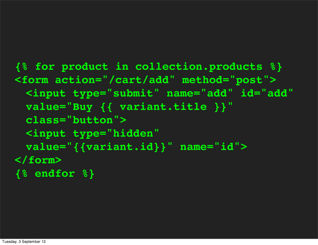 {% for product in collection.products %} <form ...
