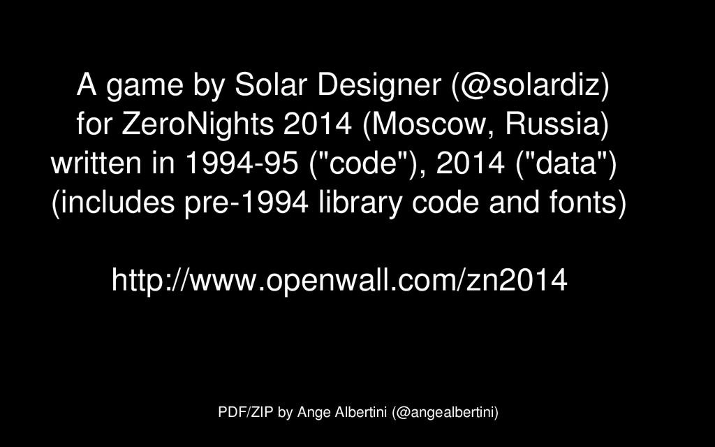 A game by Solar Designer (@solardiz) for ZeroNi...