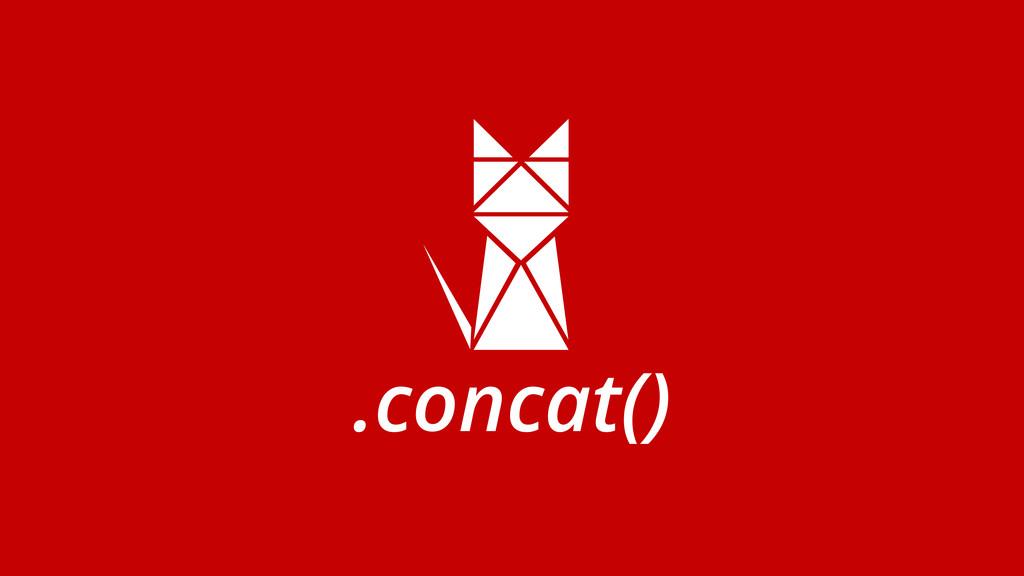 .concat()