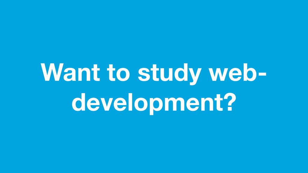 Want to study web- development?