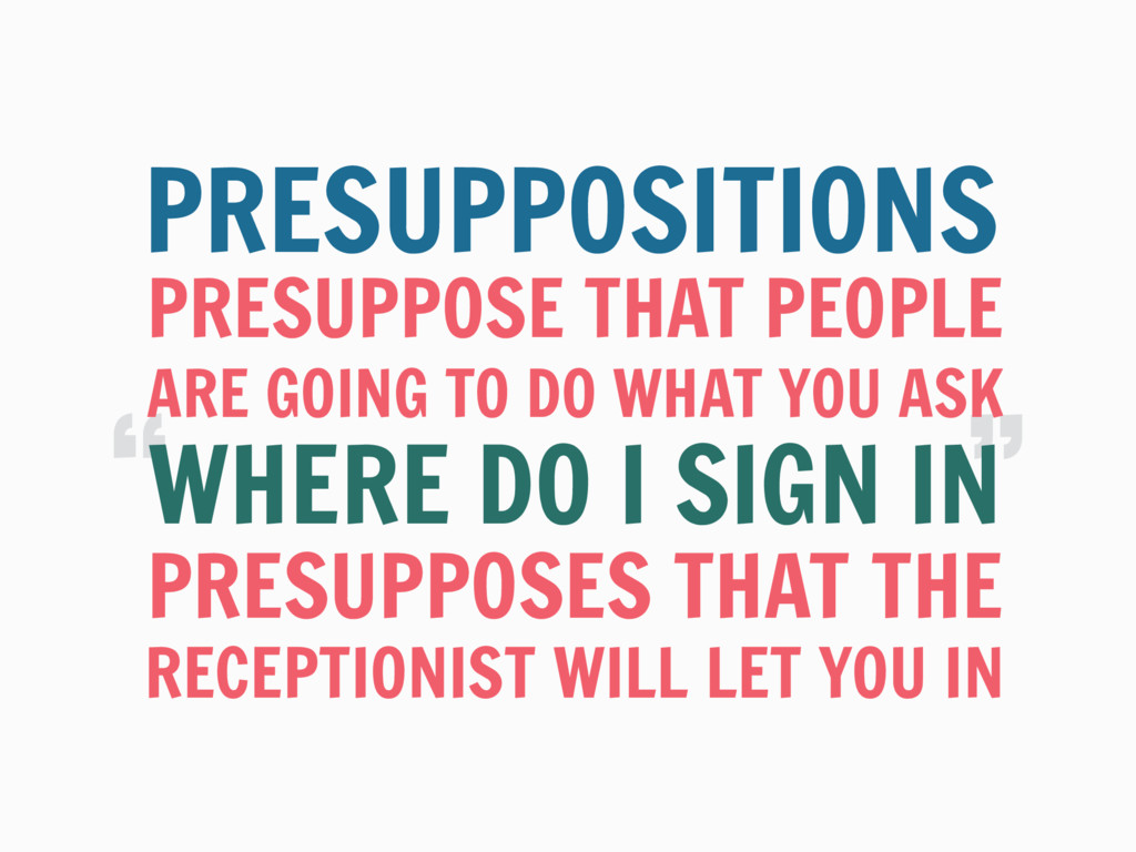 """ "" PRESUPPOSE THAT PEOPLE PRESUPPOSITIONS WHER..."