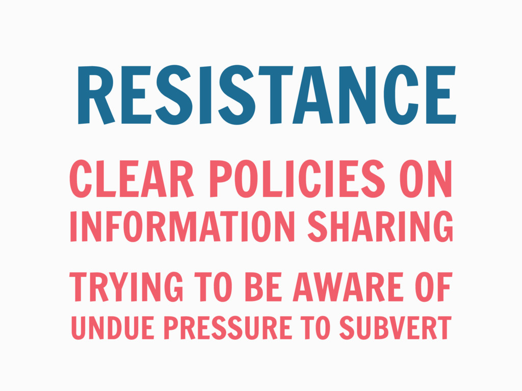 CLEAR POLICIES ON RESISTANCE INFORMATION SHARIN...