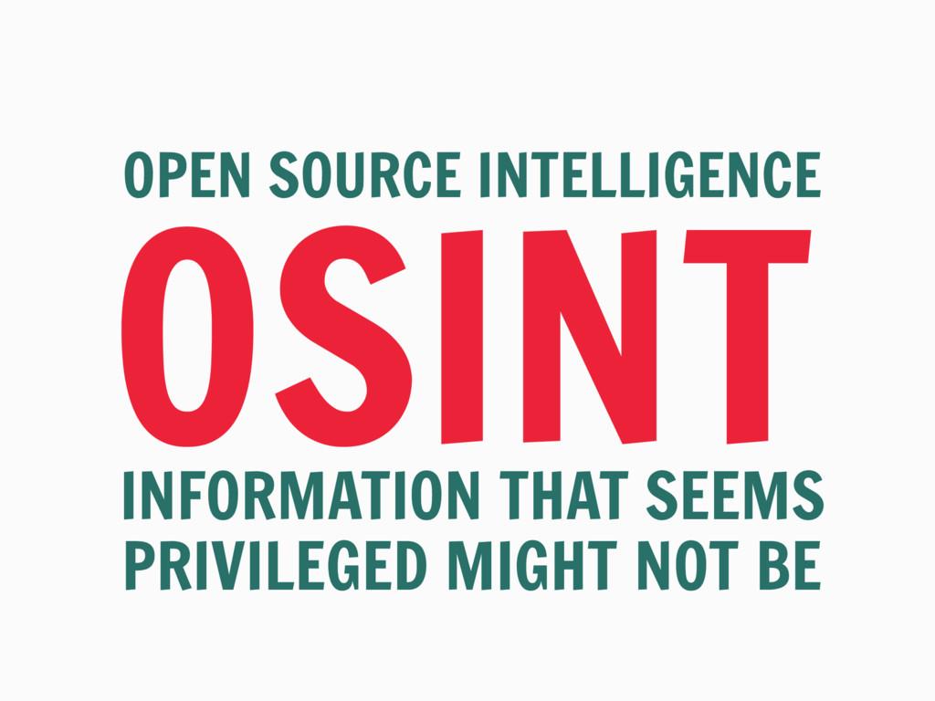 OSINT OPEN SOURCE INTELLIGENCE INFORMATION THAT...