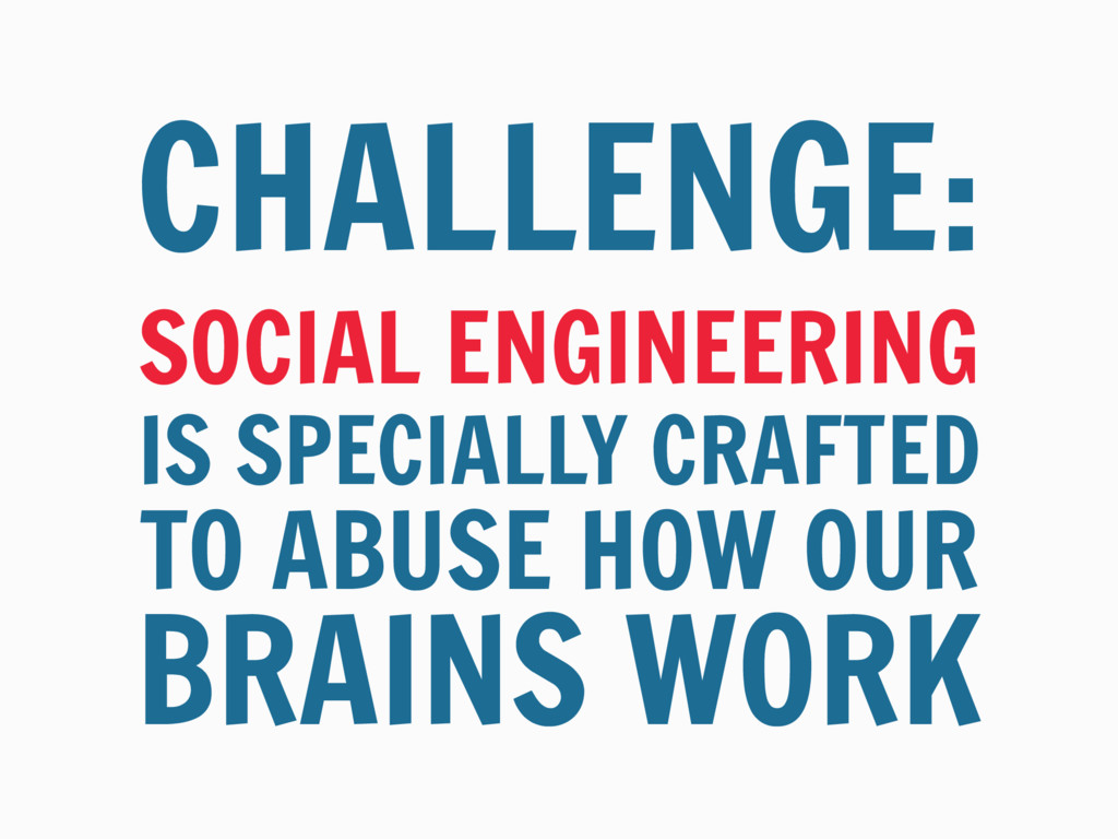 SOCIAL ENGINEERING IS SPECIALLY CRAFTED CHALLEN...
