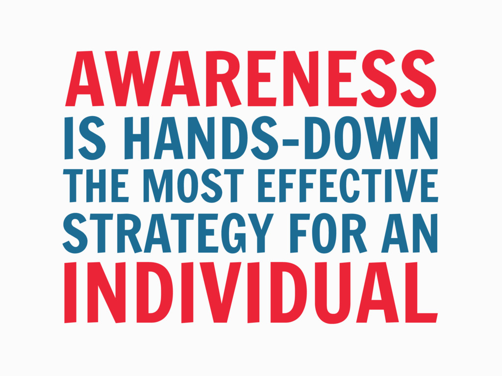 IS HANDS-DOWN AWARENESS THE MOST EFFECTIVE STRA...