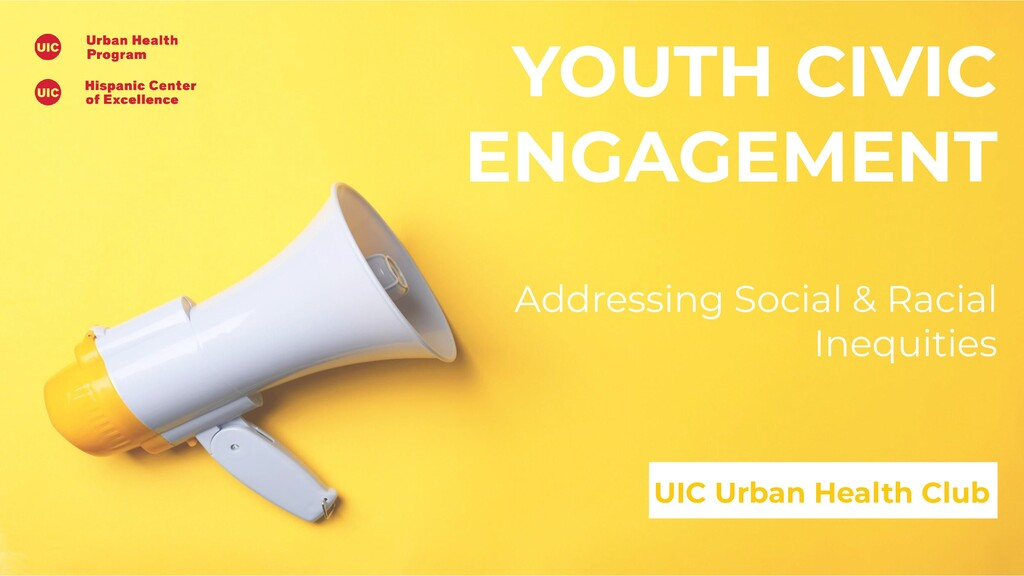 YOUTH CIVIC ENGAGEMENT UIC Urban Health Club Ad...