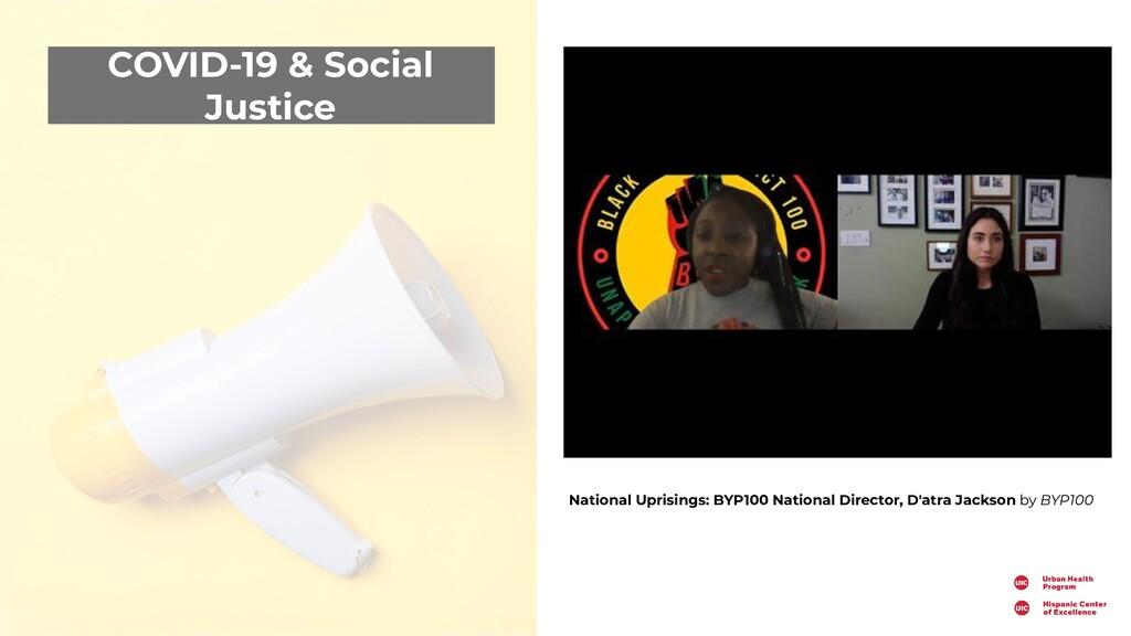 COVID-19 & Social Justice National Uprisings: B...