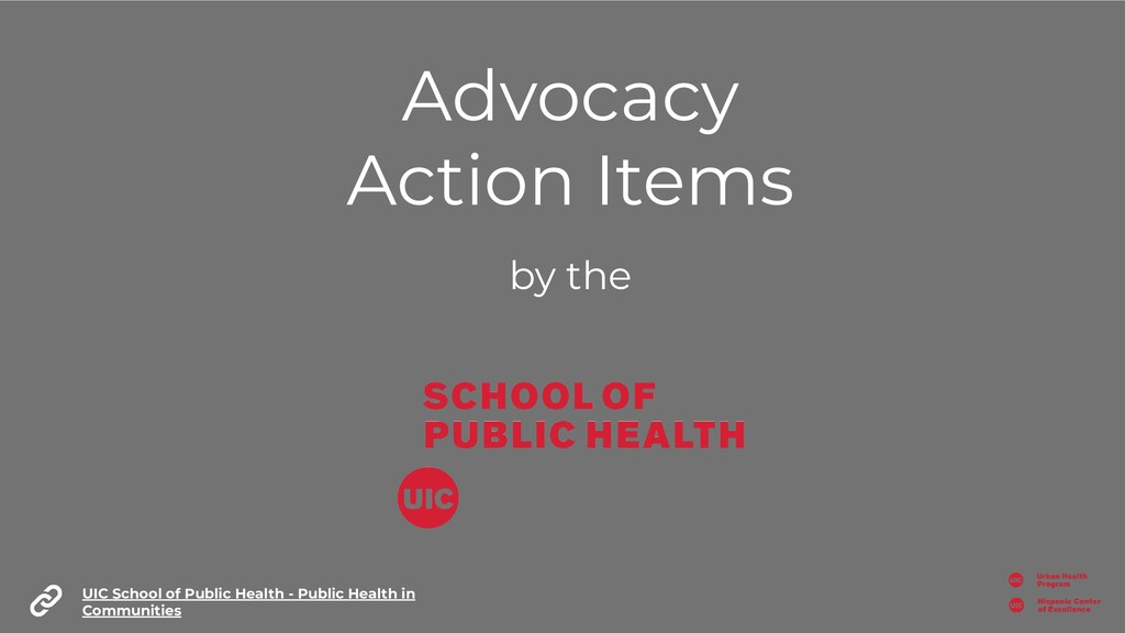 Advocacy Action Items by the UIC School of Publ...