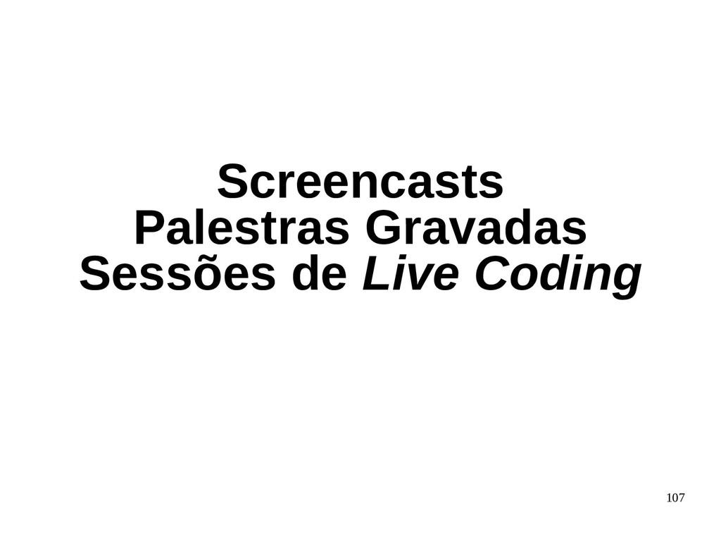107 Screencasts Palestras Gravadas Sessões de L...