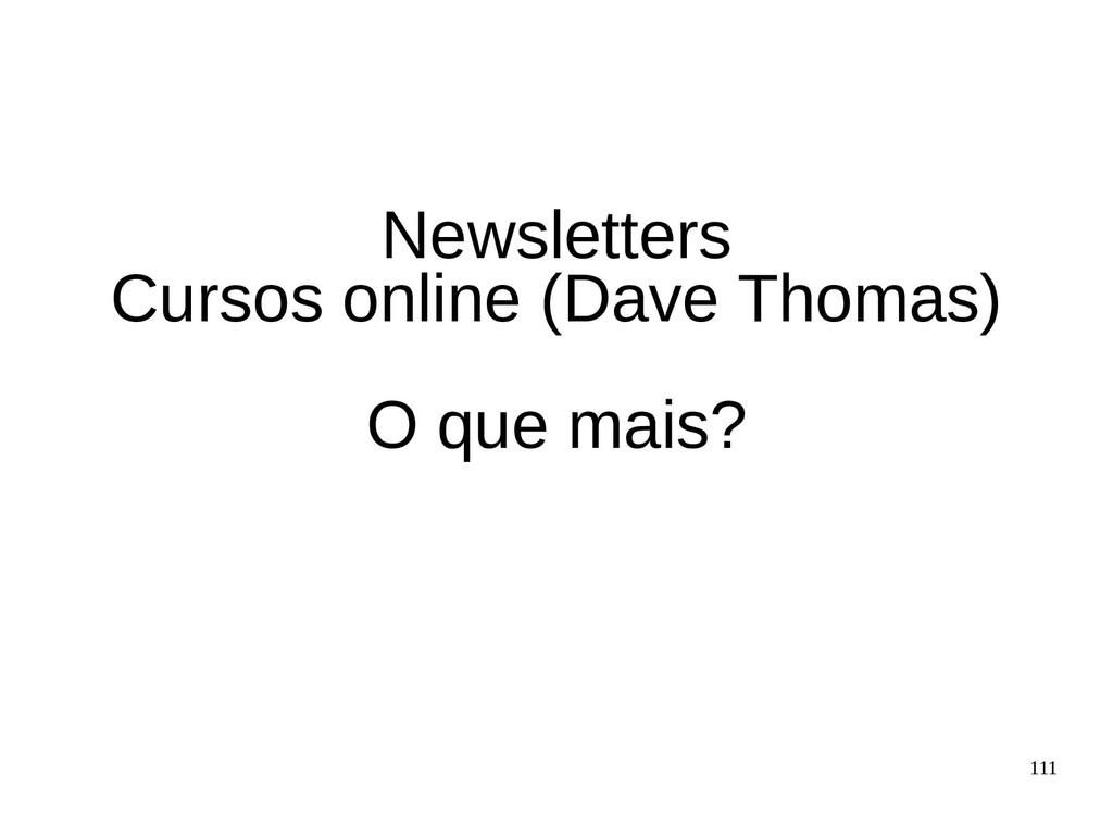 111 Newsletters Cursos online (Dave Thomas) O q...