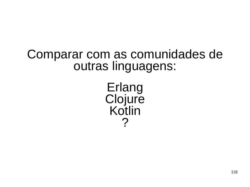118 Comparar com as comunidades de outras lingu...