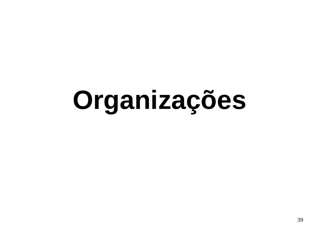 39 Organizações