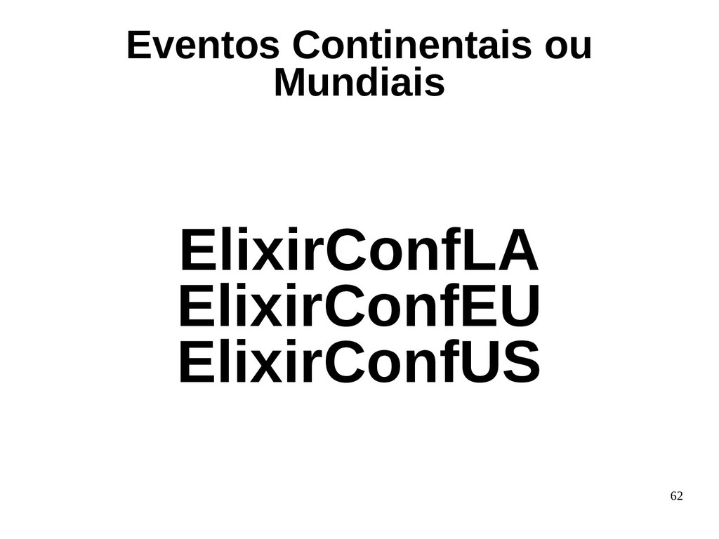 62 ElixirConfLA ElixirConfEU ElixirConfUS Event...